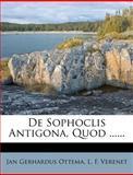 De Sophoclis Antigona, Quod ... ..., Jan Gerhardus Ottema, 1275228232