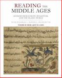 Reading the Middle Ages : Sources from Europe, Byzantium, and the Islamic World, C. 900 to C. 1500, Rosenwein, Barbara H., 1442608234