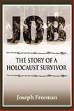 Job : The Story of a Holocaust Survivor, Freeman, Joseph and Freeman, 1557788235