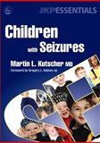 Children with Seizures, Martin L. Kutscher, 1843108232