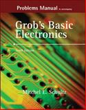 Problems Manual to Accompany Grob's Basic Electronics, Schultz, Mitchel E., 0072988231