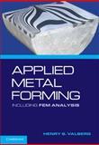 Applied Metal Forming : Including FEM Analysis, Valberg, Henry, 0521518237