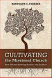 Cultivating the Missional Church, Randolph C. Ferebee, 0819228230