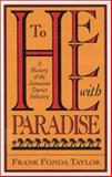 To Hell with Paradise : A History of the Jamaican Tourist Industry, Taylor, Frank Fonda, 0822958236