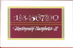 Uncommon Numbers II : A Source Book for Calligraphers and Graphic Artists, , 0965138232