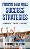 Financial Point Man's Success Strategies, William Cantrell, 1482508230