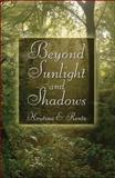 Beyond Sunlight and Shadows, Kristina E. Rentz, 1604748230