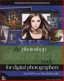 The Photoshop Elements 10 Book for Digital Photographers, Matt Kloskowski and Scott Kelby, 032180824X