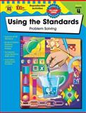 Using the Standards - Problem Solving, Grade 4, Carson-Dellosa Publishing Staff, 0742418243