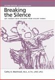 Breaking the Silence, Cathy A. Malchiodi, 0876308248