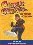Charlie Bumpers vs. the Teacher of the Year, Bill Harley, 1561458244