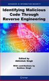 Identifying Malicious Code Through Reverse Engineering, Singh, Abhishek, 0387098240