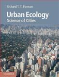 Urban Ecology : Science of Cities, Forman, Richard T. T., 0521188245
