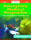 Emergency Medical Responder, Student Workbook, American Academy of Orthopaedic Surgeons (AAOS), 1449678246