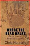 Where the Bear Walks, Chris Nunnally, 1480198242