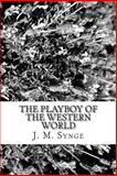 The Playboy of the Western World, J. M. Synge, 1484158245