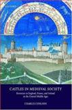 Castles in Medieval Society : Fortresses in England, France, and Ireland in the Central Middle Ages, Coulson, Charles, 0198208243