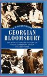 Georgian Bloomsbury : The Early Literary History of the Bloomsbury Group, Rosenbaum, S. P., 0333458249