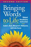 Bringing Words to Life, Second Edition : Robust Vocabulary Instruction, Beck, Isabel L. and McKeown, Margaret G., 1462508243