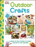 Outdoor Crafts, Dorling Kindersley Publishing Staff, 146540824X