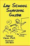 Law school survival Guide, Tamsen Valoir, 1591138248