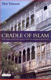 Cradle of Islam : The Hijaz and the Quest for Identity in Saudi Arabia, Yamani, Mai, 1845118243