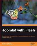 Joomla! with Flash : Build a stunning, content-rich, and interactive web site with Joomla! 1. 5 and Flash CS4, Sarkar, Suhreed, 1847198244