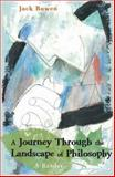 A Journey Through the Landscape of Philosophy, Bowen, Jack, 0321328248