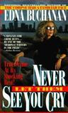 Never Let Them See You Cry, Edna Buchanan, 0425138240