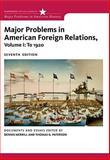Major Problems in American Foreign Relations - To 1920 7th Edition
