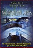 Northern Arts : The Breakthrough of Scandinavian Literature and Art, from Ibsen to Bergman, Weinstein, A., 0691148244