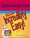 Cardiovascular Care Made Incredibly Easy!, , 0781788242