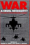 War : A Cruel Necessity - The Bases of Institutionalized Violence, , 1850438242