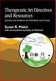 Therapeutic Art Directives and Resources : Activities and Initiatives for Individuals and Groups, Makin, Susan R. and Makin, Susan, 185302824X