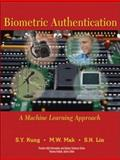 Biometric Authentication : A Machine Learning Approach, Kung, Sun-Yuang and Mak, M. W., 0131478249