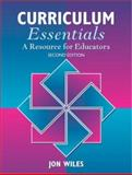 Curriculum Essentials : A Resource for Educators, Wiles, Jon, 0205418244