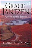 Grace Jantzen : Redeeming the Present, Graham, Elaine L., 075466824X
