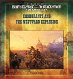 Immigrants and the Westward Expansion, Tracee Sioux, 0823968243