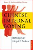 Chinese Internal Boxing, Robert W. Smith and Allen Pittman, 0804838240