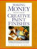 Making Money with Your Creative Paint Finishes, Lynette Harris, 0891348247