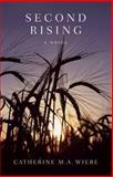 Second Rising, Catherine M. A. Wiebe, 0978498240