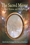 Sacred Mirror : Nondual Wisdom and Psychotherapy, Fenner, Peter, 1557788243