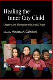 Healing the Inner City Child, Vanessa A. Camilleri, 1843108240