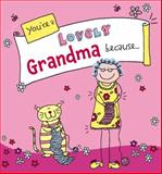 You're a Lovely Grandma Because..., Ged Backland, 0091938244