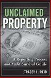 Unclaimed Property : A Reporting Process and Audit Survival Guide, Reid, Tracey L., 0470278242