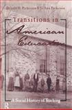 Transitions in American Education : A Social History of Teaching, Parkerson, Donald and Parkerson, Jo Anne, 0815338244