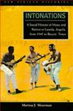 Intonations : A Social History of Music and Nation in Luanda, Angola, from 1945 to Recent Times, Moorman, Marissa J., 0821418246