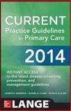 CURRENT Practice Guidelines in Primary Care 2014, Esherick, Joseph S. and Clark, Daniel S., 0071818243