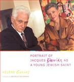 Portrait of Jacques Derrida as a Young Jewish Saint, Cixous, Hélène, 023112824X