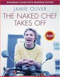 The Naked Chef Takes Off, Jamie Oliver, 1401308244